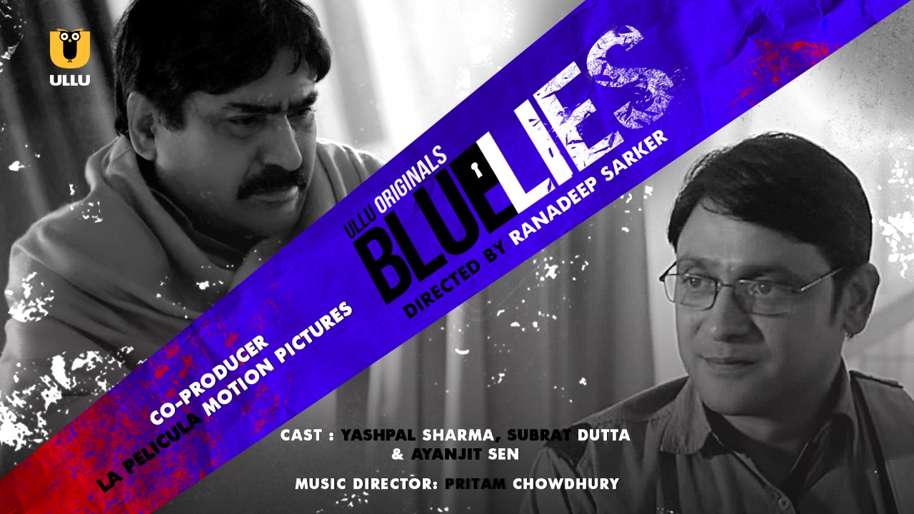 Two leading apps presently telecasting Bollywood film Blue Lies made by Director from Bengal, Ranadeep Sarker