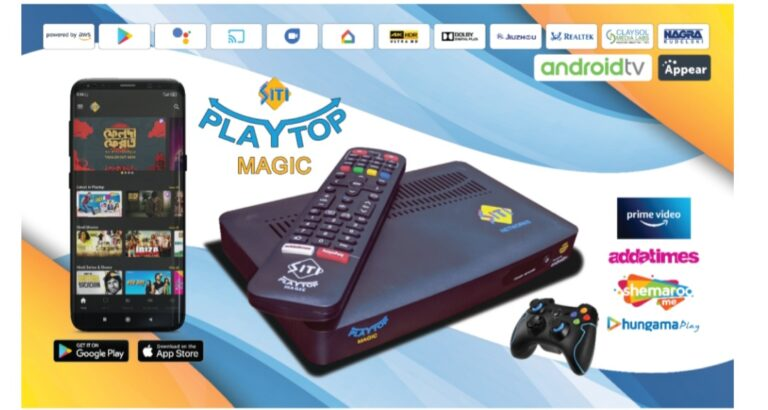 SITI NETWORKS LTD. launches SITI PlayTop Android TV Set Top Box & iOS/Android Apps